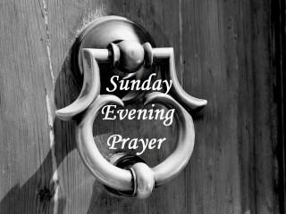 Sunday Evening Prayer
